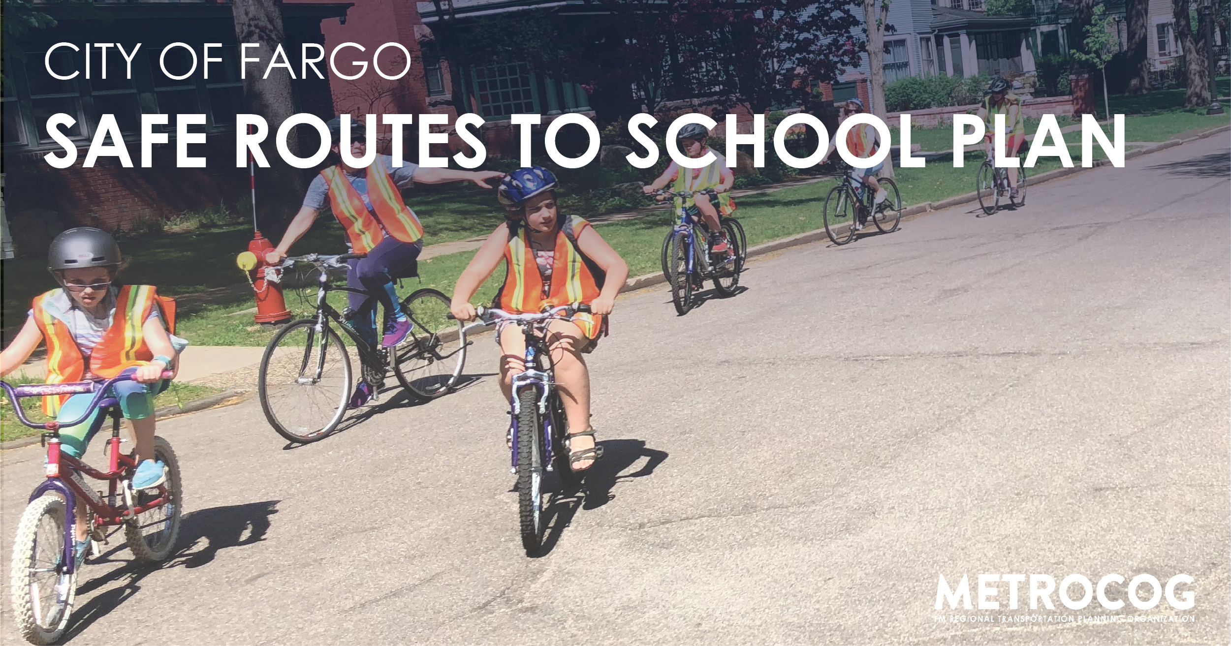 City of Fargo Safe Routes to School Plan